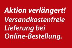 Versandkostenfreie Lieferung bei Online- Bestellung verlängert!